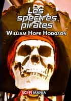 Les spectres-pirates ebook by William Hope Hodgson