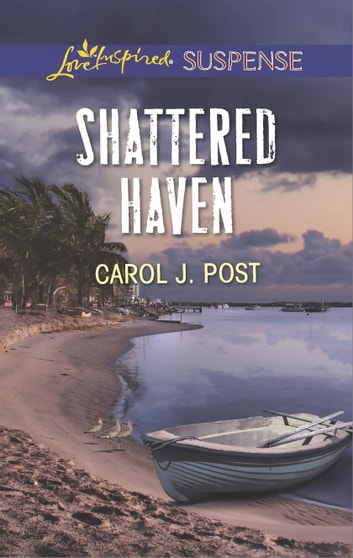 Shattered Haven - Faith in the Face of Crime ebook by Carol J. Post