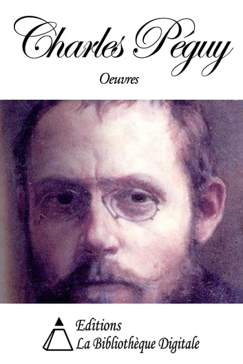 Oeuvres de Charles Péguy ebook by Charles Péguy
