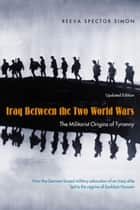 Iraq Between the Two World Wars ebook by Reeva Spector Simon