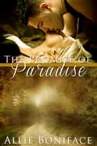 The Promise of Paradise ebook by Allie Boniface