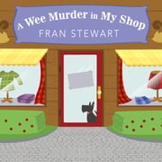 A Wee Murder in My Shop audiobook by Fran Stewart