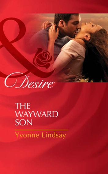 The Wayward Son (Mills & Boon Desire) (The Master Vintners, Book 1) 電子書 by Yvonne Lindsay