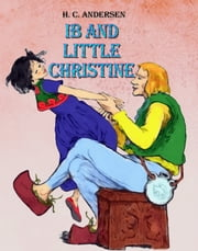 Ib and Little Christine - Fairy tale ebook by Hans Christian Andersen, Daniel Coenn (illustrator)
