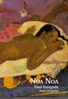 Noa Noa - Texte original eBook by Paul Gauguin