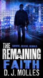 The Remaining: Faith ebook by D. J. Molles