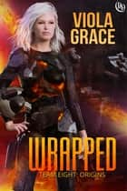 Wrapped ebook by Viola Grace