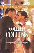 Sleepless in Las Vegas ebook by Colleen Collins
