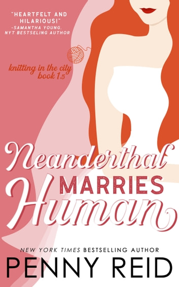 Neanderthal Marries Human - A Smarter Romance ebook by Penny Reid
