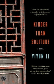 Kinder Than Solitude - A Novel ebook by Yiyun Li