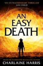 An Easy Death: the Gunnie Rose series ebook by Charlaine Harris