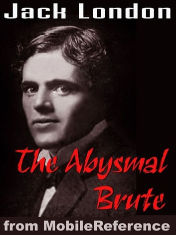 The Abysmal Brute (Mobi Classics) ebook by Jack London