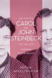 Carol and John Steinbeck - Portrait of a Marriage ebook by Susan Shillinglaw