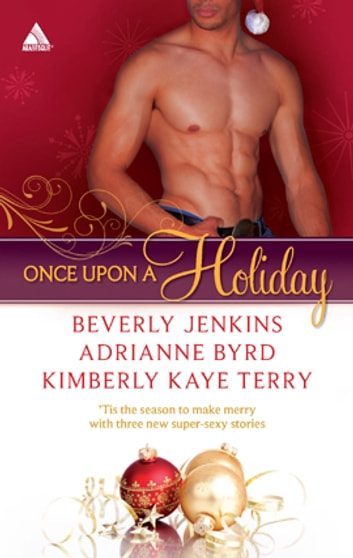 Once Upon a Holiday - Holiday Heat\Candy Christmas\Chocolate Truffles ebook by Beverly Jenkins,Adrianne Byrd,Kimberly Kaye Terry