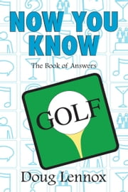 Now You Know Golf ebook by Doug Lennox