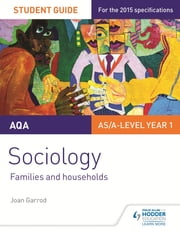 AQA A-level Sociology Student Guide 2: Families and households ebook by Joan Garrod