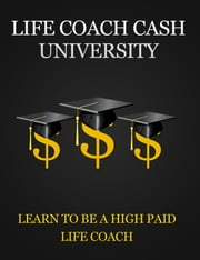 Life Coach Cash University ebook by Anonymous