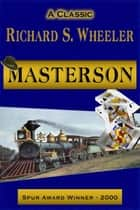 Masterson ebook by Richard S. Wheeler