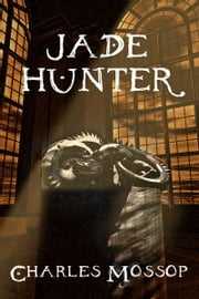 Jade Hunter ebook by Charles Mossop