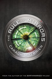 The Rule of Mirrors ebook by Caragh M. O'Brien