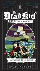 Loyalist to a Fault - The Dead Kid Detective Agency #3 ebook by Evan Munday