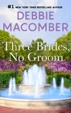 Three Brides, No Groom Ebook di Debbie Macomber