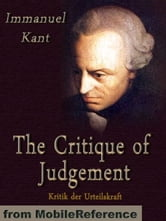 The Critique Of Judgement (Mobi Classics) ebook by Immanuel Kant,John Miller Dow Meiklejohn (Translator)