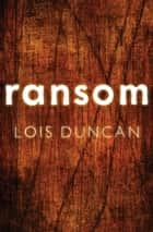 Ransom ebook by Lois Duncan