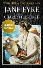 JANE EYRE Classic Novels: New Illustrated [Free Audiobook Links] ebook by CHARLOTTE BRONTË