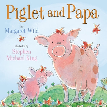 Piglet and Papa ebook by Margaret Wild