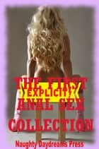 The First Anal Sex Collection (Twenty First Anal Sex Erotica Stories) ebook by Naughty Daydreams Press