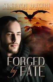 Forged by Fate ebook by Stacy Von  Haegert