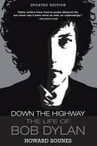 Down the Highway ebook by Howard Sounes