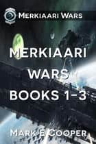 Merkiaari Wars Series: Books 1-3 ebook by Mark E. Cooper