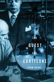 The Quest for Cortisone ebook by Thom Rooke