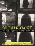 Criminology - A Sociological Introduction ebook by Eamonn Carrabine, Paul Iganski, Maggy Lee,...
