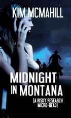 Midnight in Montana - A Risky Research Micro-Read ebook by Kim McMahill