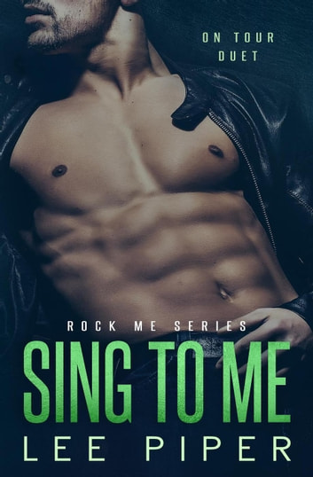 Sing to Me - Rock Me, #4 ebook by Lee Piper