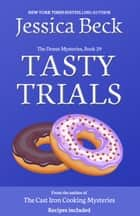 Tasty Trials - Donut Mystery #29 ebook by Jessica Beck