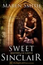 Sweet Sinclair ebook by Maren Smith