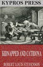 Kidnapped and Catriona ebook by Robert Louis Stevenson