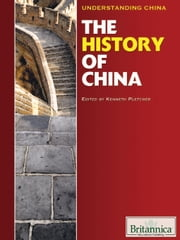 The History of China ebook by Britannica Educational Publishing, Pletcher, Kenneth