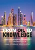 From Oil to Knowledge ebook by Allam Ahmed,Ibrahim Alfaki