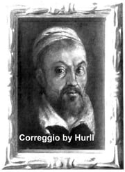 Correggio - A Collection of 15 Pictures (Illustrated) ebook by Hurll,Estelle M.