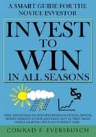 Invest to Win in All Seasons ebook by Conrad F. Eversbusch