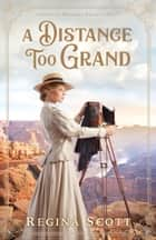 A Distance Too Grand (American Wonders Collection Book #1) ebook by Regina Scott