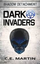 Dark Invaders e-kirjat by C.E. Martin