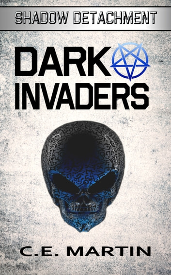 Dark Invaders ebook by C.E. Martin