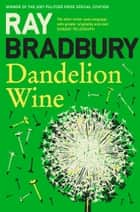 Dandelion Wine ebook by Ray Bradbury
