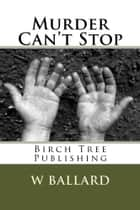 Murder Can't Stop ebook by W T Ballard